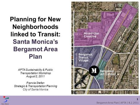 Planning for New Neighborhoods linked to Transit: Santa Monica's