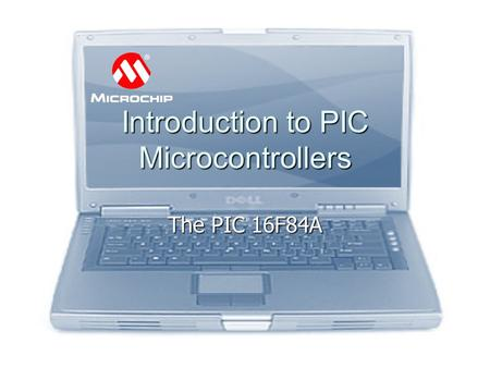 Introduction to PIC Microcontrollers