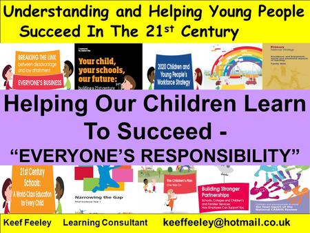 "Helping Our Children Learn To Succeed - ""EVERYONE'S RESPONSIBILITY"""