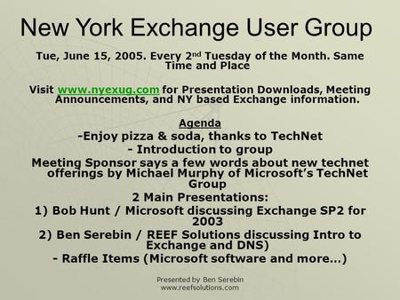 Presented by Ben Serebin www.reefsolutions.com Tue, June 15, 2005. Every 2 nd Tuesday of the Month. Same Time and Place Visit www.nyexug.com for Presentation.