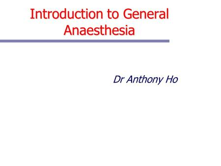 Introduction to General Anaesthesia