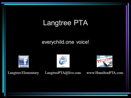Langtree PTA everychild.one voice! Langtree
