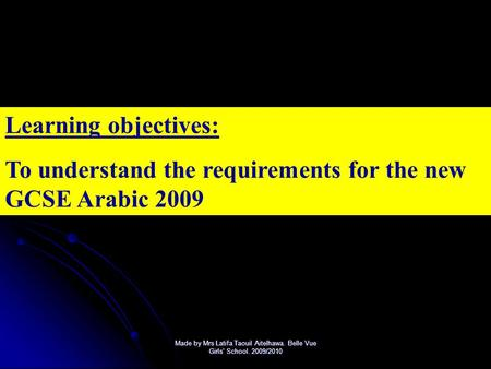 To understand the requirements for the new GCSE Arabic 2009