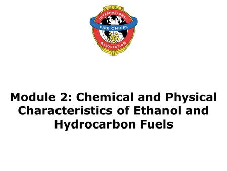 Objective Upon the successful completion of this module, participants will be able to describe the chemical and physical differences between pure gasoline.