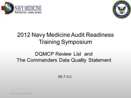 2012 Navy Medicine Audit Readiness Training Symposium
