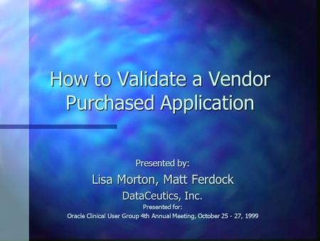 How to Validate a Vendor Purchased Application