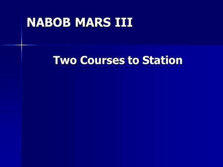 NABOB MARS III Two Courses to Station. Two courses to Station 500 x.