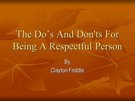 The Do's And Don'ts For Being A Respectful Person