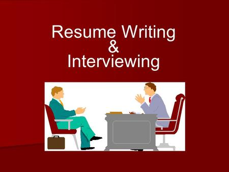 Resume Writing & Interviewing. Resume Writing Some Basics -Its Your Resume! -You can do basically anything that you think is appropriate for the company.