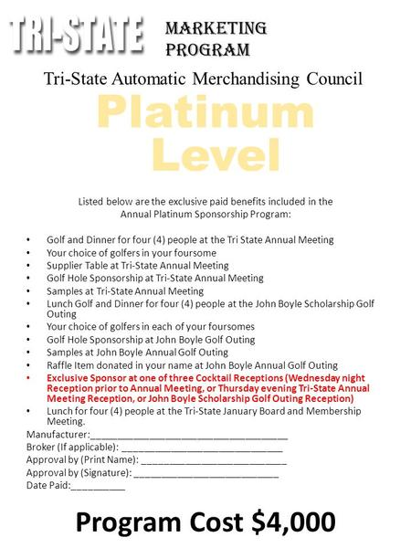 Tri-State Automatic Merchandising Council Platinum Level Listed below are the exclusive paid benefits included in the Annual Platinum Sponsorship Program: