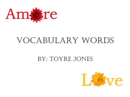 Vocabulary words By: Toyre Jones. Email: Electronic mail which allows individuals with an account to send messages to another person with an e-mail account.