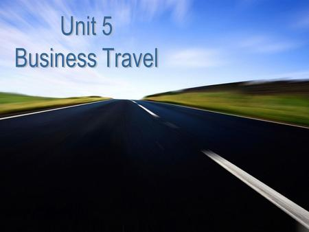Unit 5 Business Travel.
