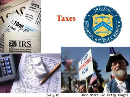 Taxes. What are Good Taxes? According to Adam Smith: Simple to understand Dont provide negative incentives Avoid loopholes IRS manual – 2,500,000 pages.