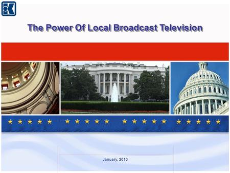 January, 2010 The Power Of Local Broadcast Television.