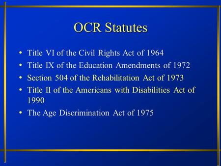 OCR Statutes Title VI of the Civil Rights Act of 1964