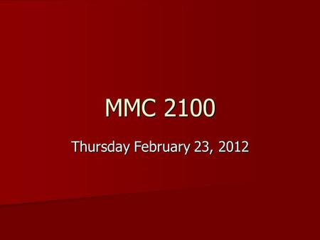 MMC 2100 Thursday February 23, 2012. Chapter 9: Writing for Broadcast Learning objectives: Learning objectives: –Differences in broadcast writing vs.