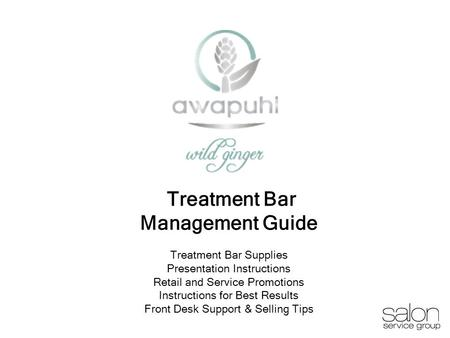 1 Treatment Bar Management Guide Treatment Bar Supplies Presentation Instructions Retail and Service Promotions Instructions for Best Results Front Desk.