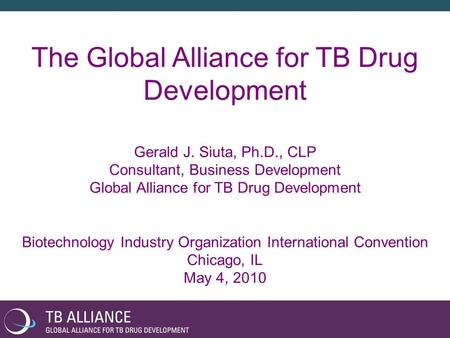 The Global Alliance for TB Drug Development