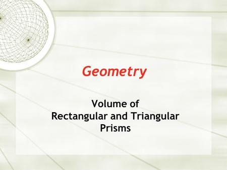 Volume of Rectangular and Triangular Prisms