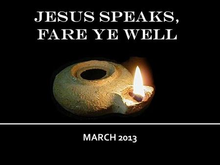 MARCH 2013. Matthew 5: *4 Blessed are they that mourne: for they shall be comforted. (Eccl 7:4) *5 Blessed are the meeke: for they shall inherit the earth.
