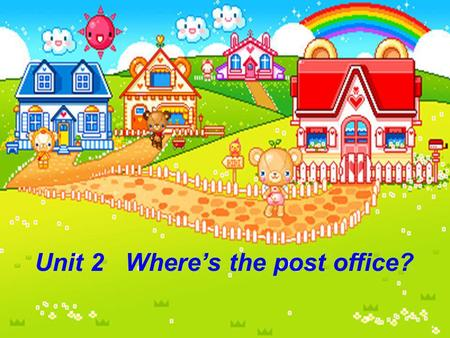 Unit2 Where's the post office