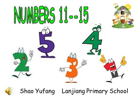 Shao Yufang Lanjiang Primary School. Look! He's coming. Hello! I'm one. Nice to see you again! I have a brother.