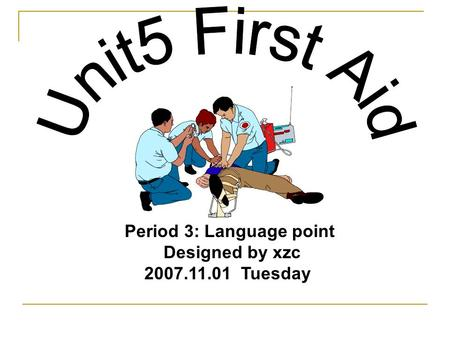 Period 3: Language point Designed by xzc 2007.11.01 Tuesday.