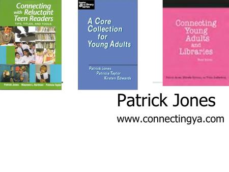 Patrick Jones www.connectingya.com 25 things to do to reach reluctant readers tomorrow 1. A library card: 2. Booklists: 3. Booktalking : 4. Build relationships: