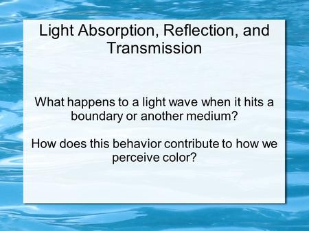 Light Absorption, Reflection, and Transmission