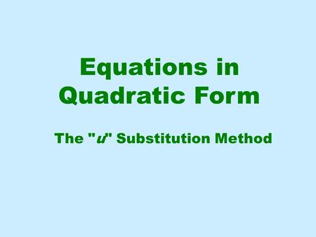 Equations in Quadratic Form