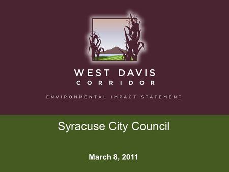 Syracuse City Council March 8, 2011. EIS Process & Schedule.