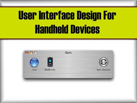User Interface Design For Handheld Devices