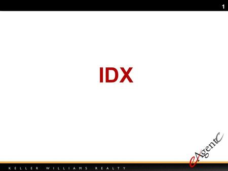 1 IDX. 2 What you will learn: What IDX is Why its important How to use it Tips and tricks Introduction Q & A.