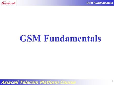 <strong>GSM</strong> Fundamentals.
