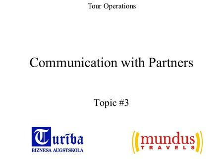 Communication with Partners Topic #3 Tour Operations.