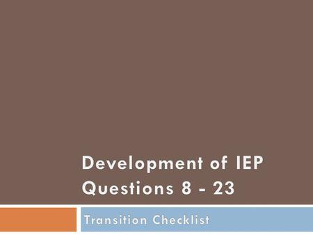 Question 8 Virginia Department of Education 8. Does the IEP consider the strengths, interests, preferences, and needs of the student? (34 C.F.R §300.43(a)(2)