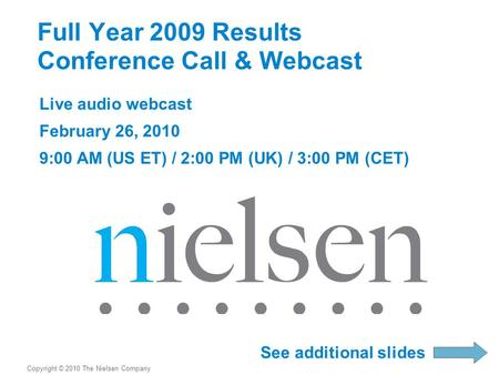 Full Year 2009 Results Conference Call & Webcast Live audio webcast February 26, 2010 9:00 AM (US ET) / 2:00 PM (UK) / 3:00 PM (CET) Copyright © 2010 The.