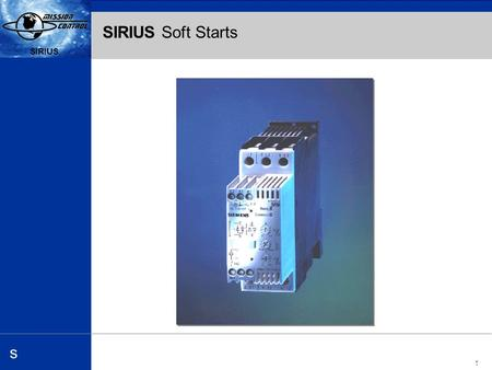 Automation and Drives s SIRIUS 1 s SIRIUS Soft Starts.