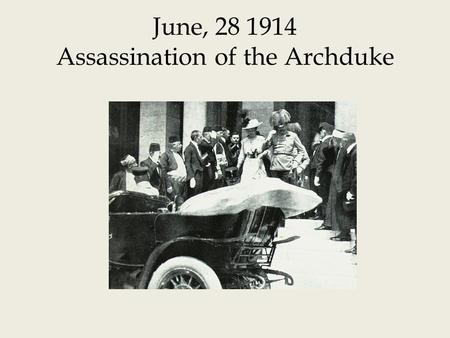 June, Assassination of the Archduke
