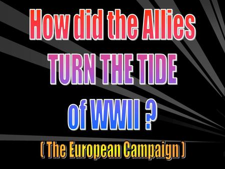 Turning the Tide 1941-42 Bad Days for the Allies ––M––Most of EUROPE was in German hands ––G––Germany controlled much of the Soviet Union (Russia) &