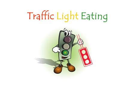 Traffic Light Eating.
