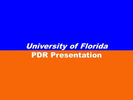 University of Florida PDR Presentation. Vehicle Design Diameter: 5.86 Length: 135 Static Stability Margin: 1.4 Total Weight: 23.6 lbs.