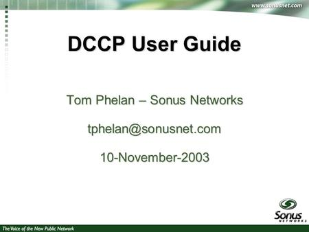1 DCCP User Guide Tom Phelan – Sonus Networks