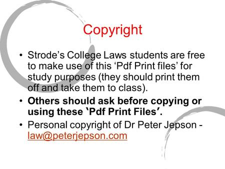 Copyright Strodes College Laws students are free to make use of this Pdf Print files for study purposes (they should print them off and take them to class).