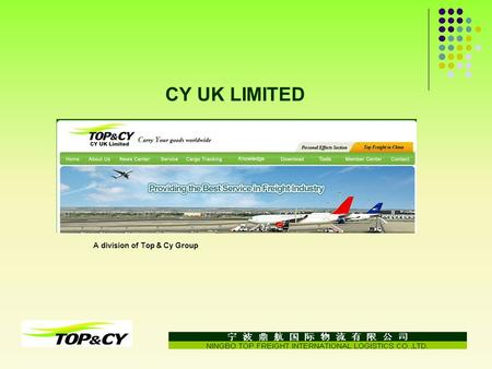 CY UK LIMITED A division of Top & Cy Group. - Provide Air Freight & Sea Freight Service ( Import/Export) - Customs Clearance across UK Sea & Air Ports.