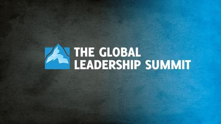 WELCOME WHAT WILL GOD DO THIS TIME? 175,000 leaders all over the world will experience the Summit in 2013.