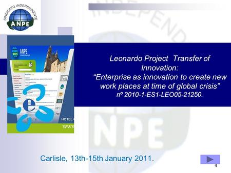 "Leonardo Project Transfer of Innovation: ""Enterprise as innovation to create new work places at time of global crisis"" nº 2010-1-ES1-LEO05-21250. Carlisle,"