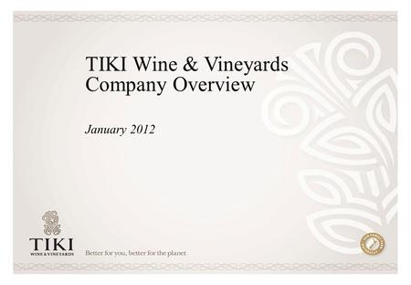 TIKI Wine & Vineyards Company Overview January 2012.