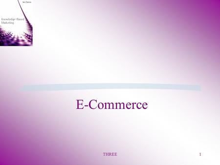 THREE1 E-Commerce. THREE 2 §Pentagons Arpanet was first attempt to use computer networks to share knowledge electronically §National Science Foundation.