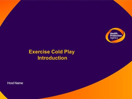 Exercise Cold Play Introduction Host Name. Core Statement Most experts believe that it is not a question of whether there will be another severe influenza.